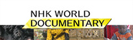NHK WORLD DOCUMENTARY