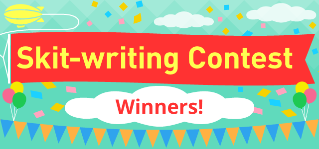 Skit-writing Contest ∼Visit Japan with your original skit∼