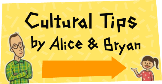 Cultural Tips by Alice & Bryan